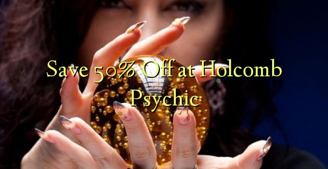 Okoa 50% Off katika Holcomb Psychic