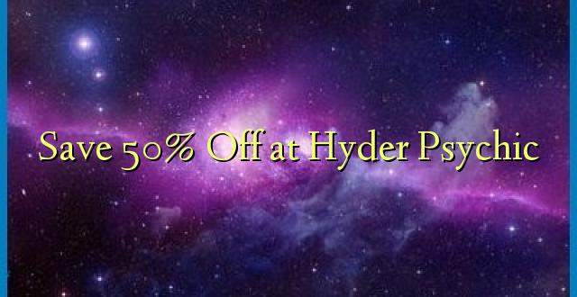 Okoa 50% Off katika Hyder Psychic