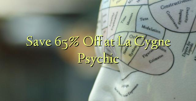 Hifadhi 65% Toa kwenye La Cygne Psychic