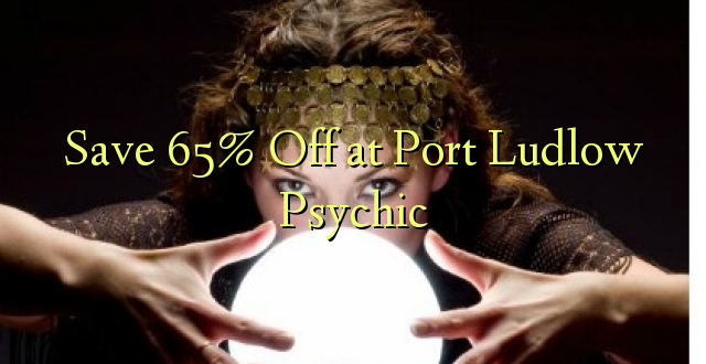 Okoa 65% Off katika Port Ludlow Psychic