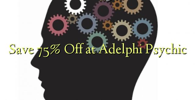 Hifadhi 75% Fungua kwenye Adelphi Psychic