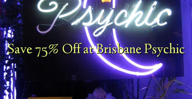 Okoa 75% Off huko Brisbane Psychic