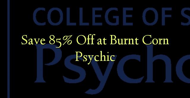 Okoa 85% Off katika Burnt Corn Psychic