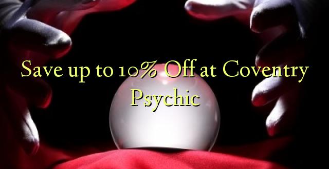 Hifadhi hadi 10% Toka kwenye Coventry Psychic