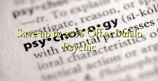 Okoa hadi 20% Off at Bufalo Psychic