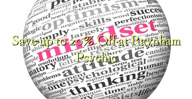 Okoa hadi 20% Off katika Raynham Psychic