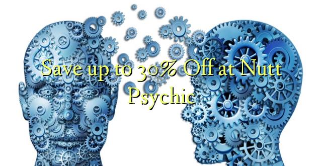 Hifadhi hadi 30% Toka kwenye Nutt Psychic