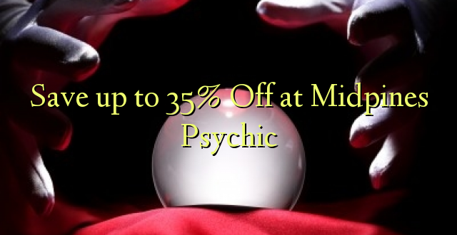 Okoa hadi 35% Off at Midpines Psychic