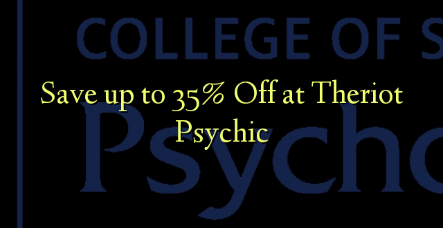 Okoa hadi 35% Off at Theriot Psychic