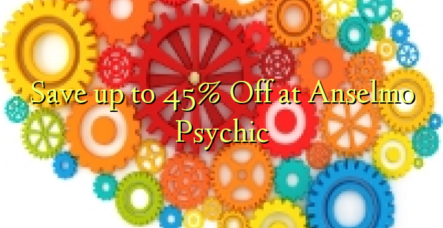 Okoa hadi 45% Off at Anselmo Psychic