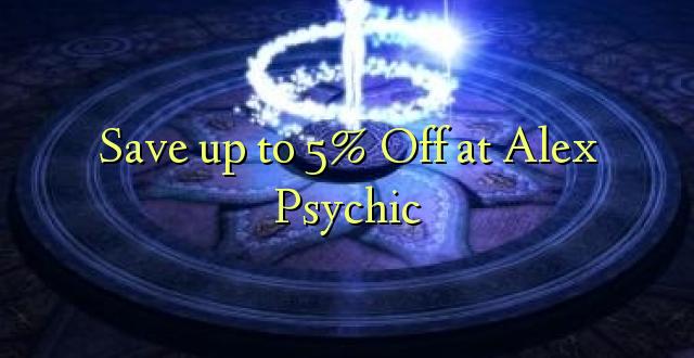 Okoa hadi 5% Off kwa Alex Psychic