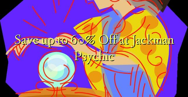Okoa hadi 60% Off katika Jackman Psychic