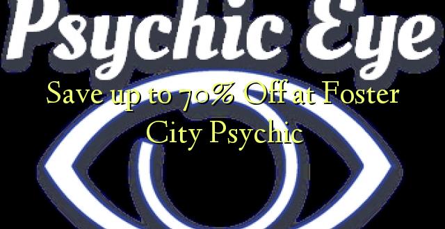 Hifadhi hadi 70% Toka kwenye Foster City Psychic