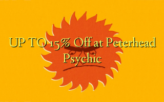 UP TO 15% Omba kwenye Peterhead Psychic
