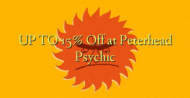 UP TO 15% Omba kwenye Peterhead Psychic
