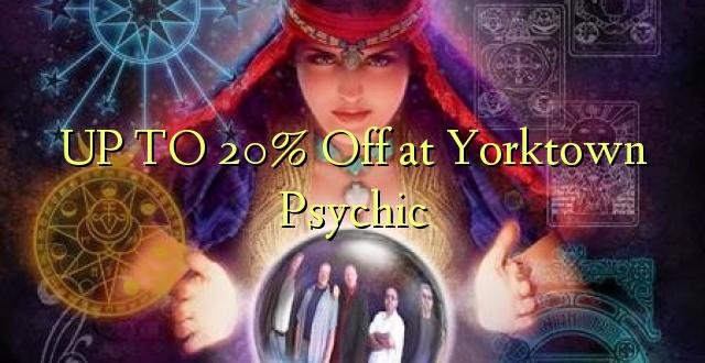 Hadi 20% iko huko Yorktown Psychic