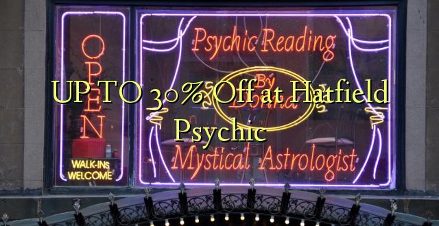 Hadi 30% iko katika Hatfield Psychic