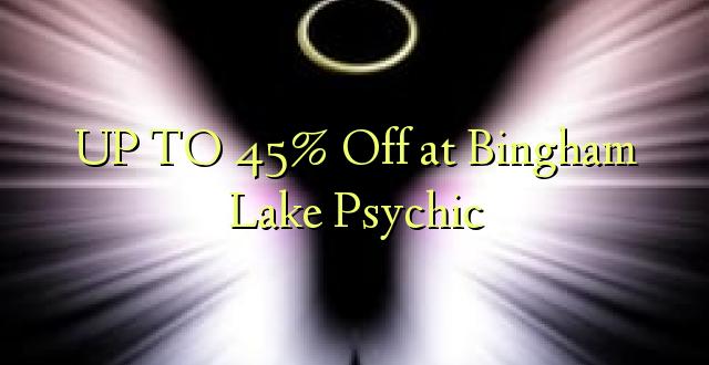 UP TO 45% Toka kwenye Bingham Ziwa Psychic