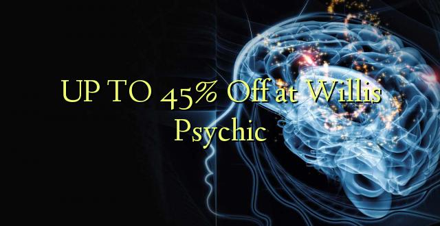 UP TO 45% Kutoka kwenye Willis Psychic
