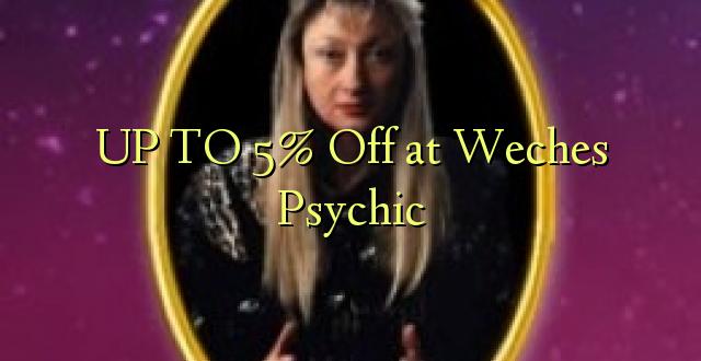 Hadi 5% iko katika Weches Psychic