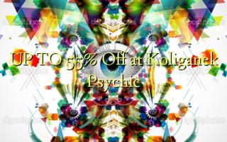 UP TO 55% Toka kwenye Koliganek Psychic
