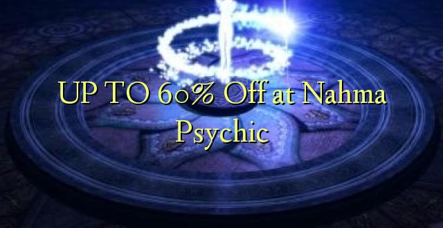 Hadi kufikia 60% Off at Nahma Psychic