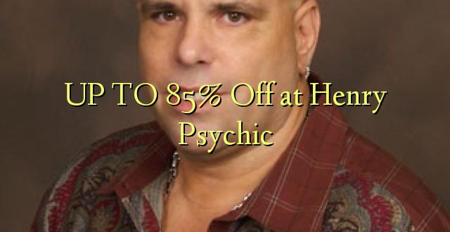 Hadi 85% iko katika Henry Psychic