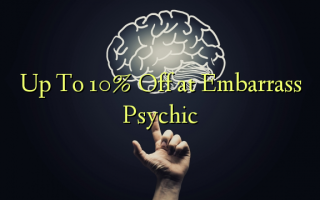Op til 10% Off ved Forlegenhed Psykisk