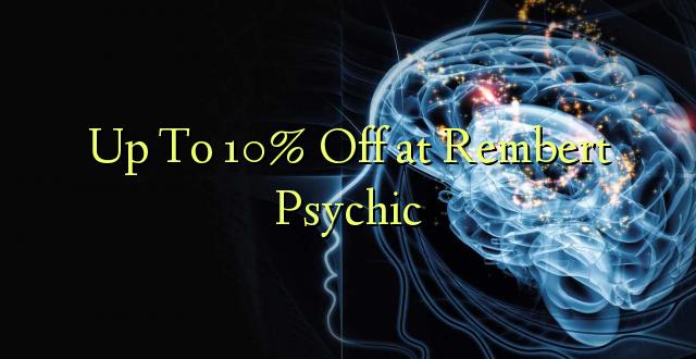 Hadi 10% iko katika Rembert Psychic