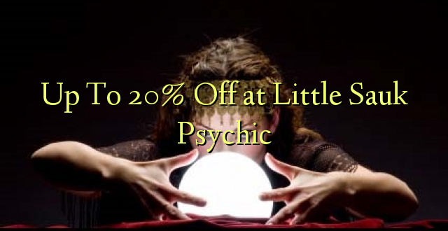Hadi kufikia 20% Off at Sauk Psychic Little