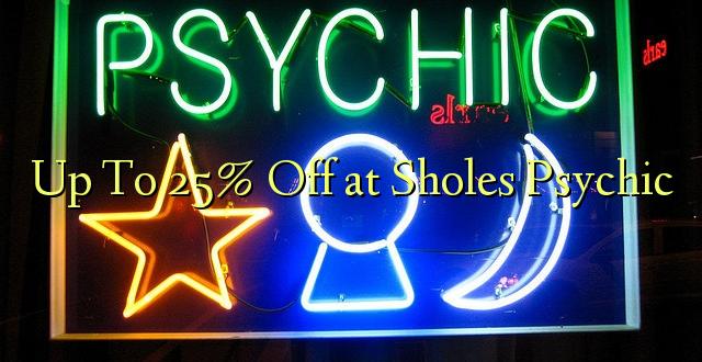 Hadi 25% iko katika Sholes Psychic