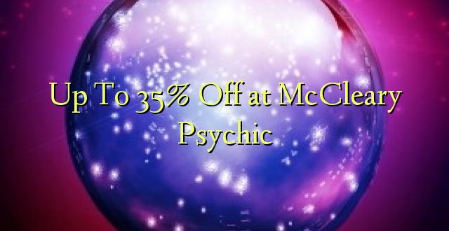 Hadi 35% iko katika McCleary Psychic