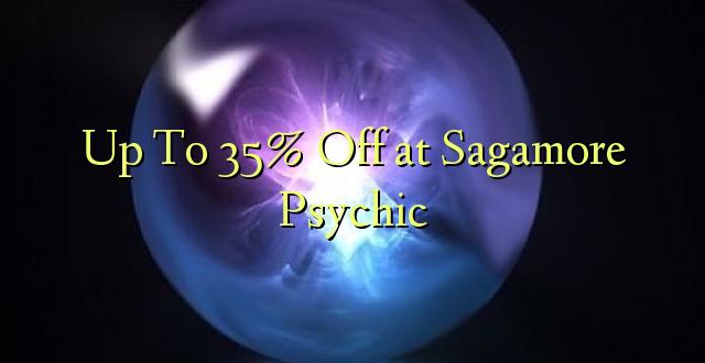 Hadi 35% iko katika Sagamore Psychic