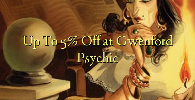 Hadi 5% iko huko Gwenford Psychic