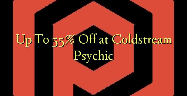 Hadi kwa 55% Fungua kwenye Coldstream Psychic