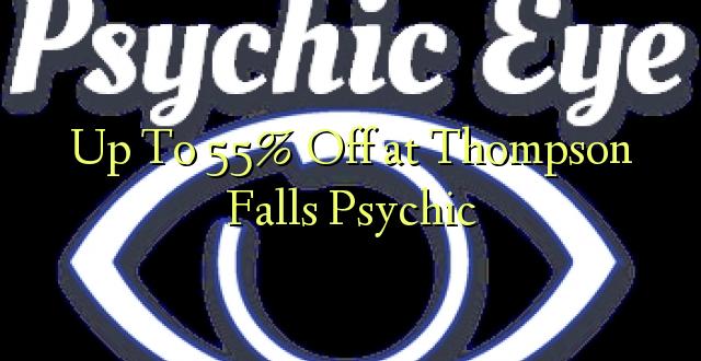 Hadi 55% iko katika Thompson Falls Psychic