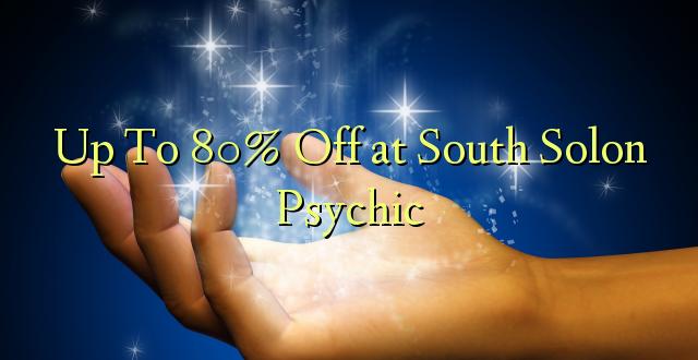 Hadi 80% iko katika Solon Psychic ya Kusini