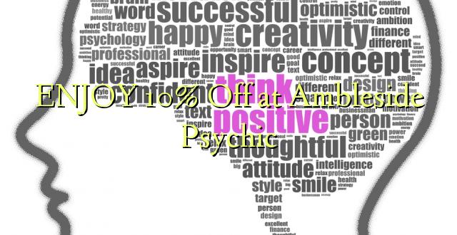 ENJOY 10% Off at Ambleside Psychic