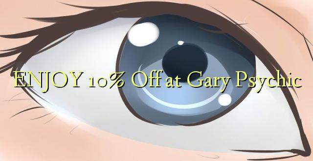 Furahia 10% Toa kwenye Gary Psychic