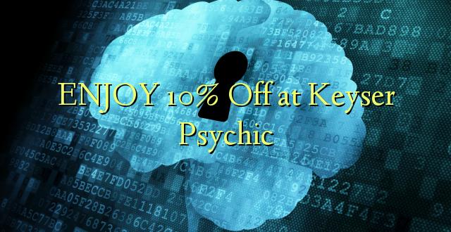 ENJOY 10% Off at Keyser Psychic