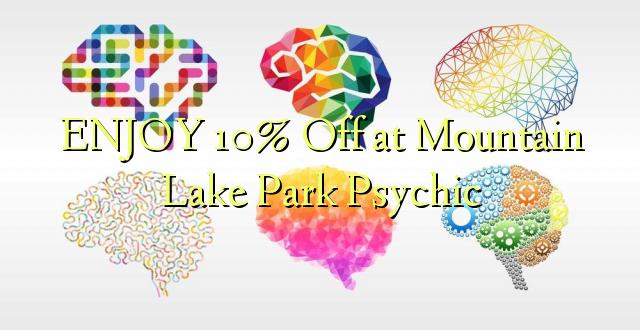ENJOY 10% Off katika Mountain Lake Park Psychic
