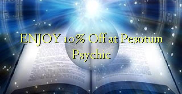 Furahia 10% Toa kwenye Pesotum Psychic