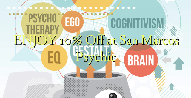 ENJOY 10% iko katika San Marcos Psychic