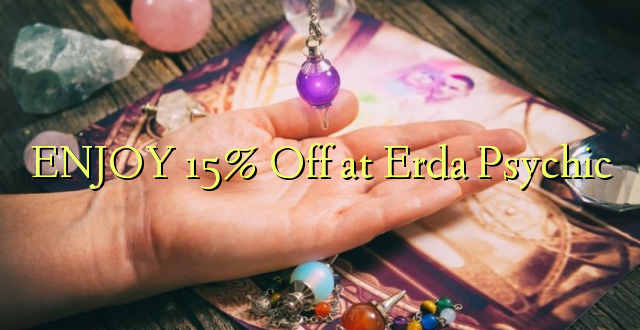 ENJOY 15% Off at Erda Psychic
