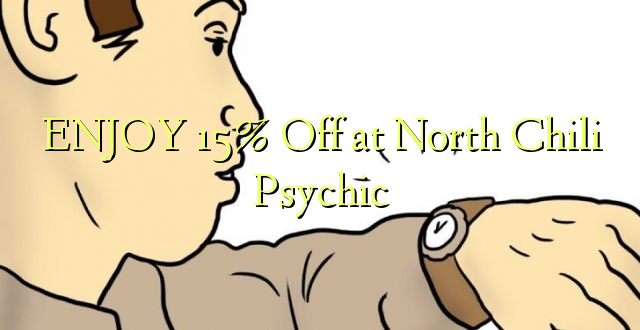 ENJOY 15% Off at North Chili Psychic