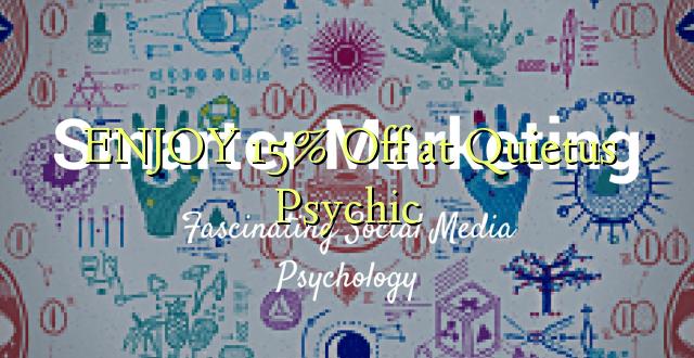 ENJOY 15% iko katika Quietus Psychic