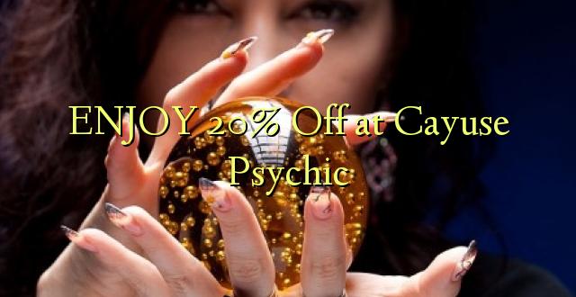 ENJOY 20% iko katika Cayuse Psychic