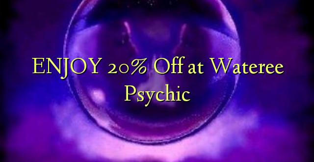ENJOY 20% Off at Wateree Psychic
