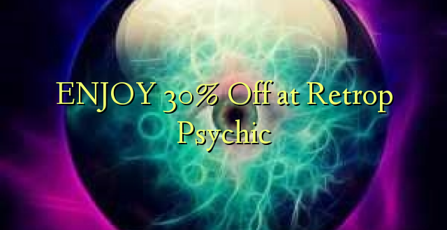 ENJOY 30% Off at Retrop Psychic