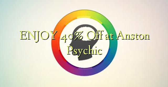 ENJOY 40% Off at Anston Psychic
